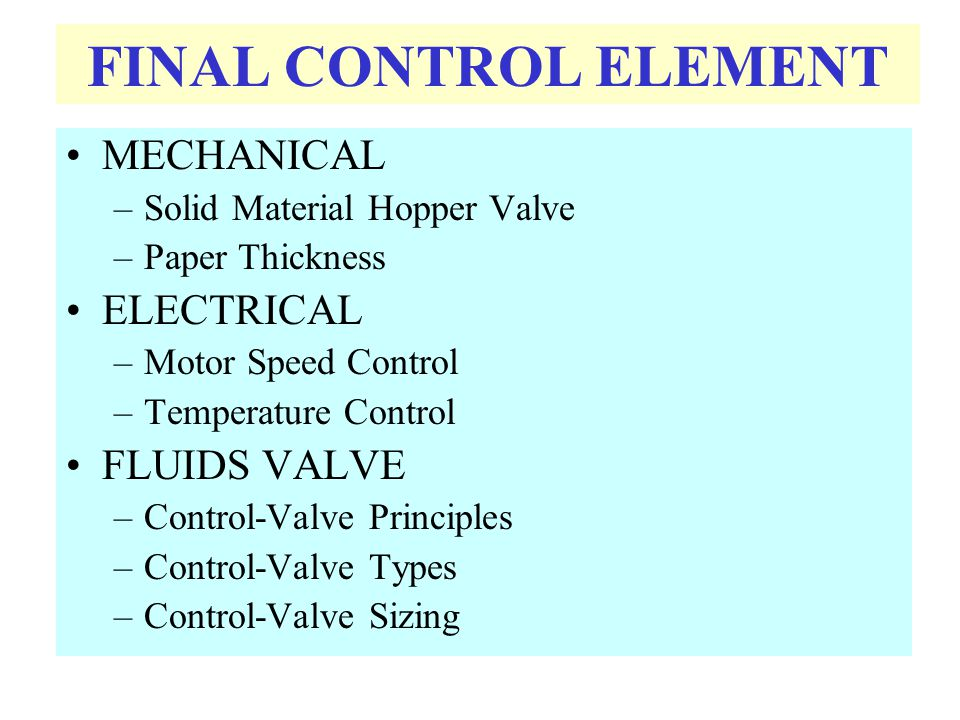 FINAL CONTROL ELEMENT MECHANICAL ELECTRICAL FLUIDS VALVE