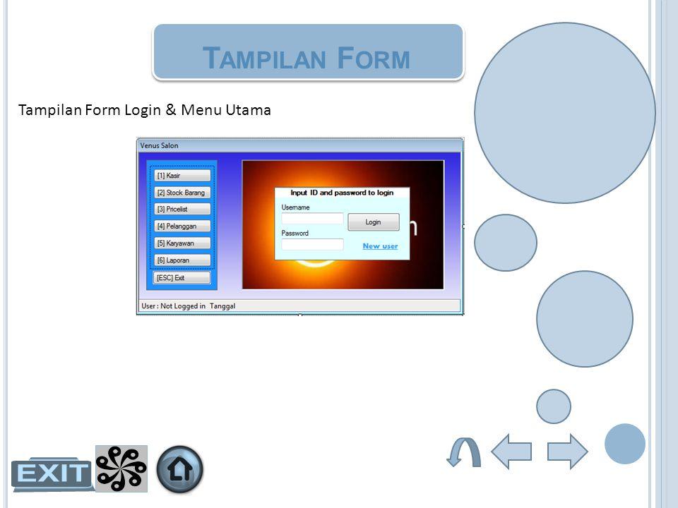 Tampilan Form Tampilan Form Login & Menu Utama
