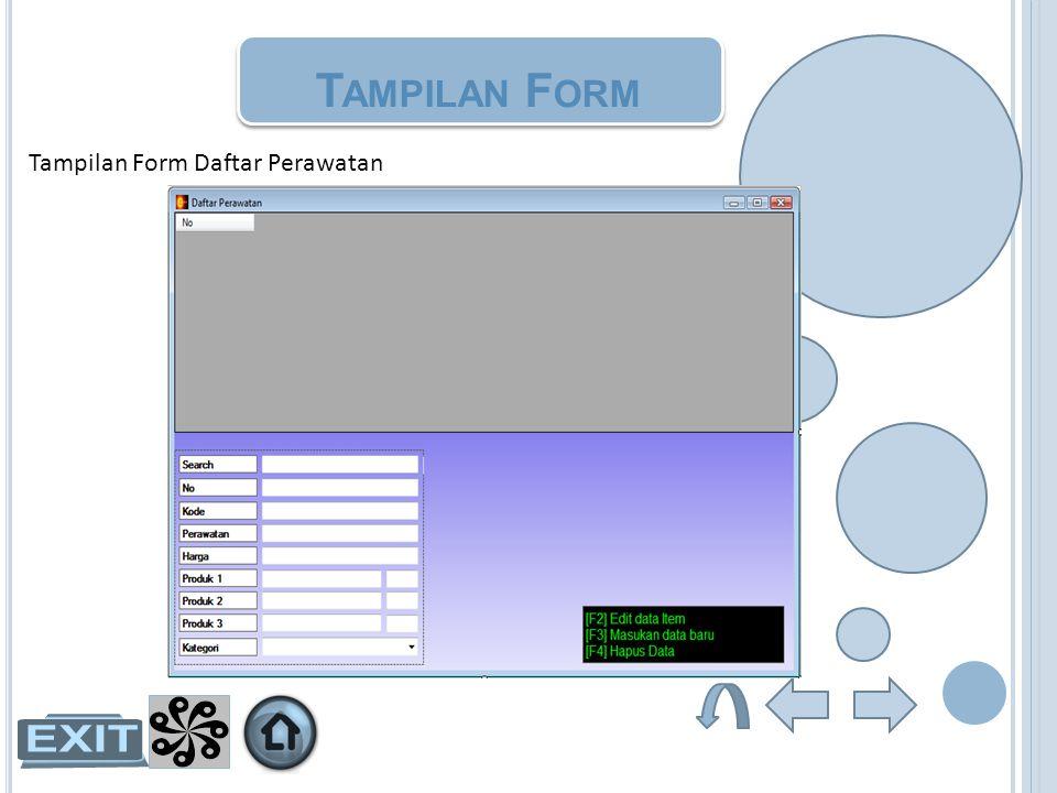 Tampilan Form Tampilan Form Daftar Perawatan