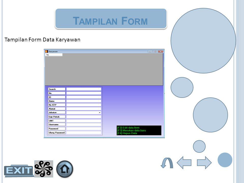 Tampilan Form Tampilan Form Data Karyawan