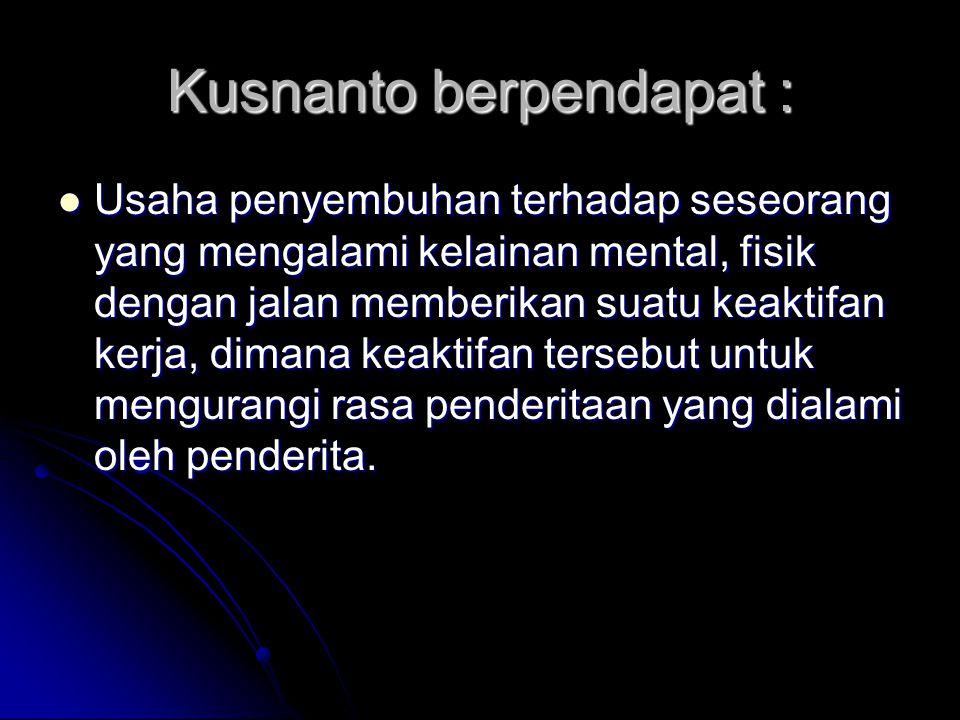 Kusnanto berpendapat :