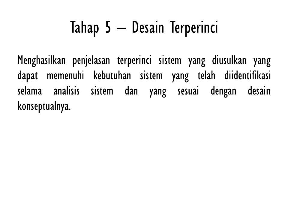 Tahap 5 – Desain Terperinci