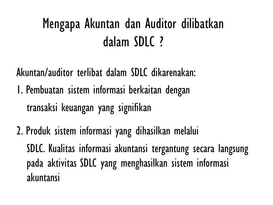 Mengapa Akuntan dan Auditor dilibatkan dalam SDLC