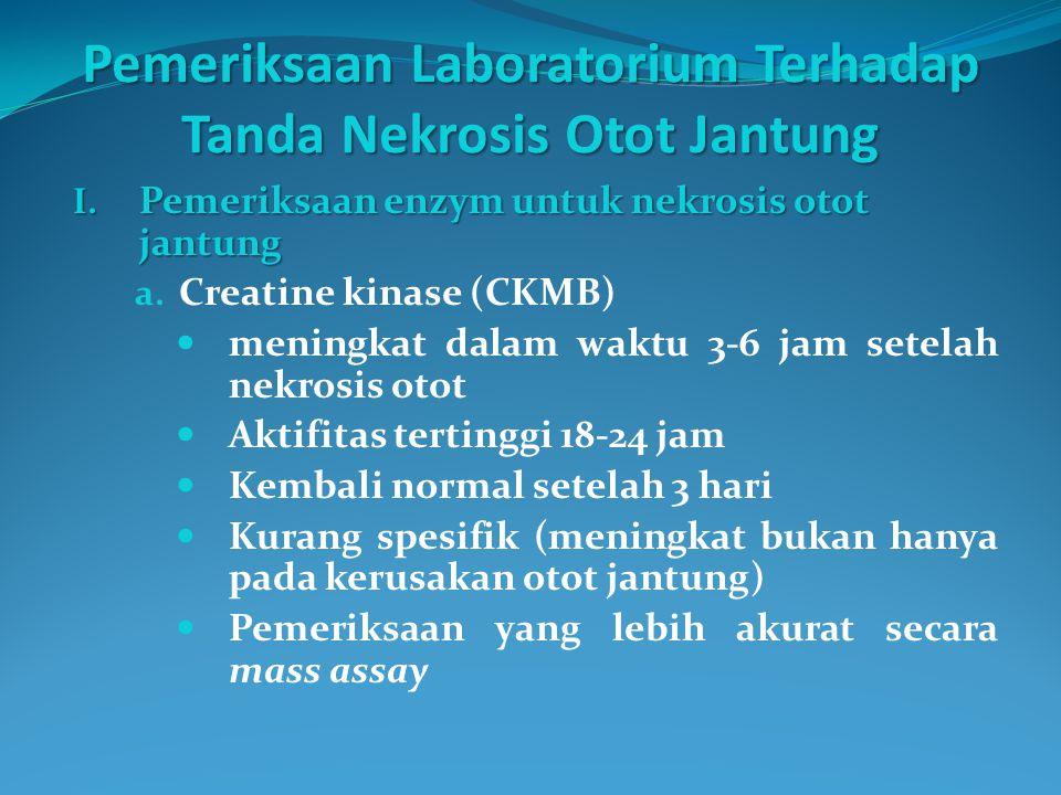 Pemeriksaan Laboratorium Terhadap Tanda Nekrosis Otot Jantung