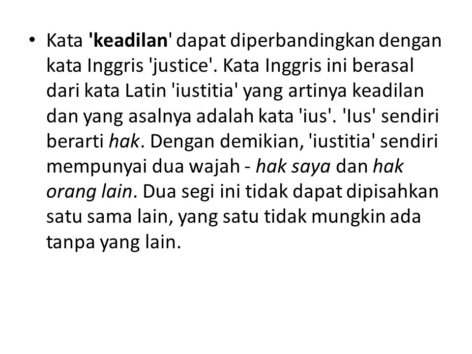 Kata keadilan dapat diperbandingkan dengan kata Inggris justice