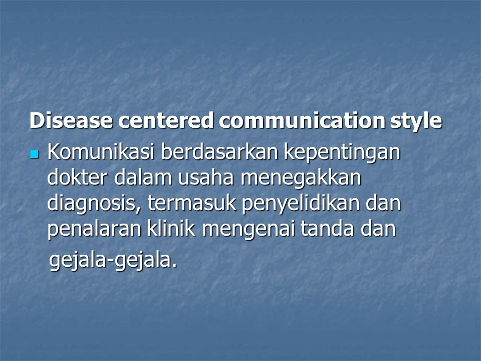 Disease centered communication style
