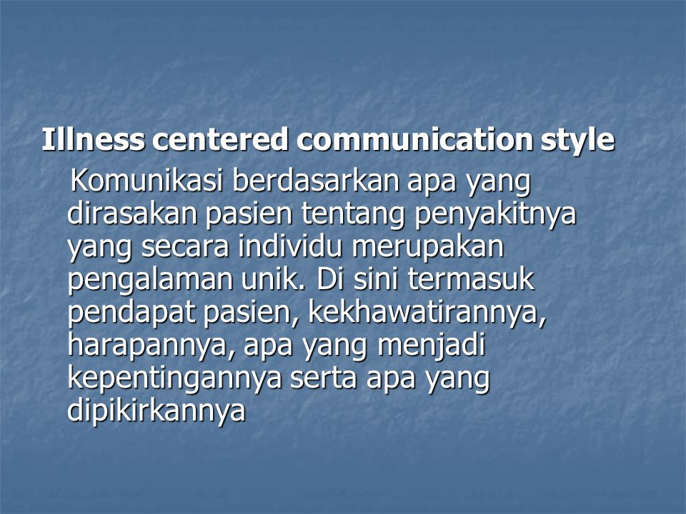 Illness centered communication style
