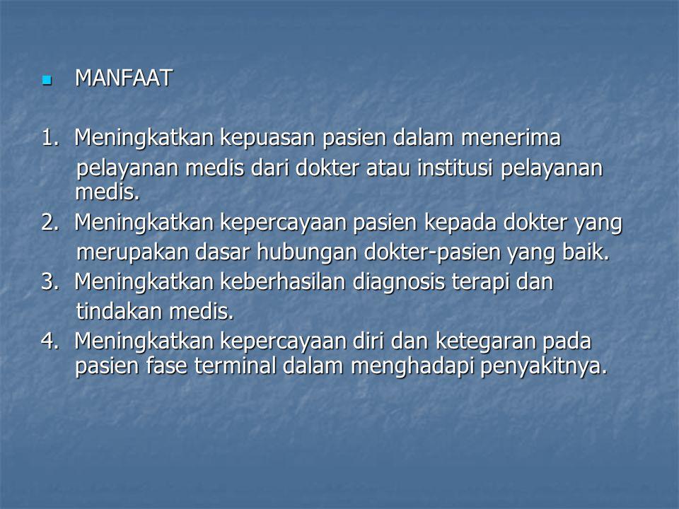 MANFAAT 1. Meningkatkan kepuasan pasien dalam menerima. pelayanan medis dari dokter atau institusi pelayanan medis.