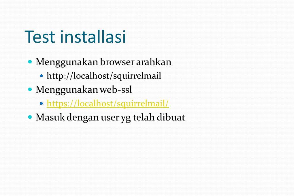 Test installasi Menggunakan browser arahkan Menggunakan web-ssl