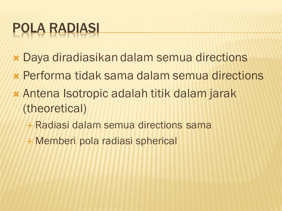 Pola Radiasi Daya diradiasikan dalam semua directions