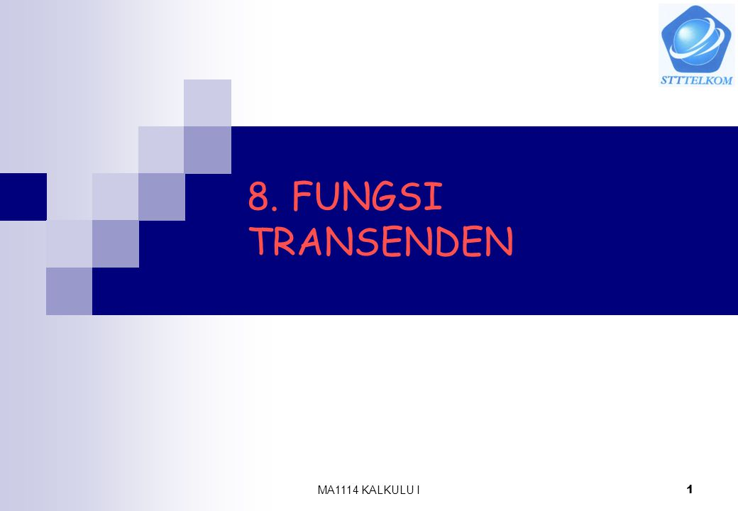 8. FUNGSI TRANSENDEN MA1114 KALKULU I