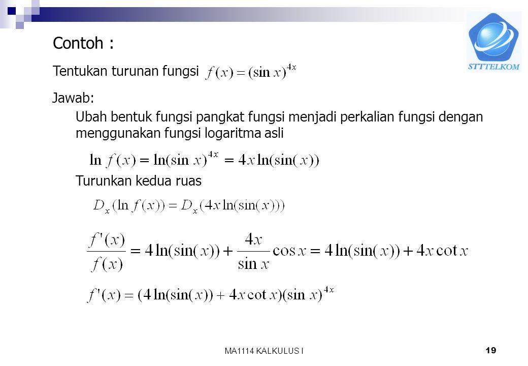 Contoh : Tentukan turunan fungsi Jawab: