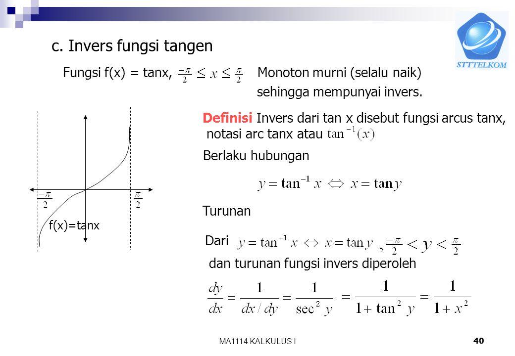 c. Invers fungsi tangen Fungsi f(x) = tanx,
