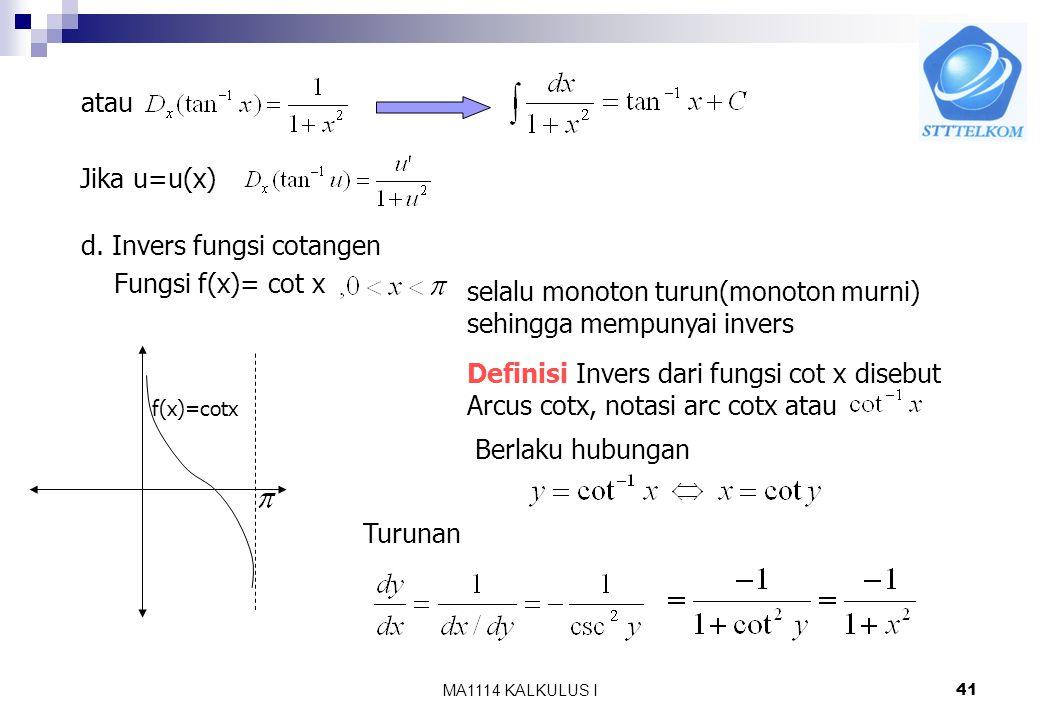 d. Invers fungsi cotangen Fungsi f(x)= cot x