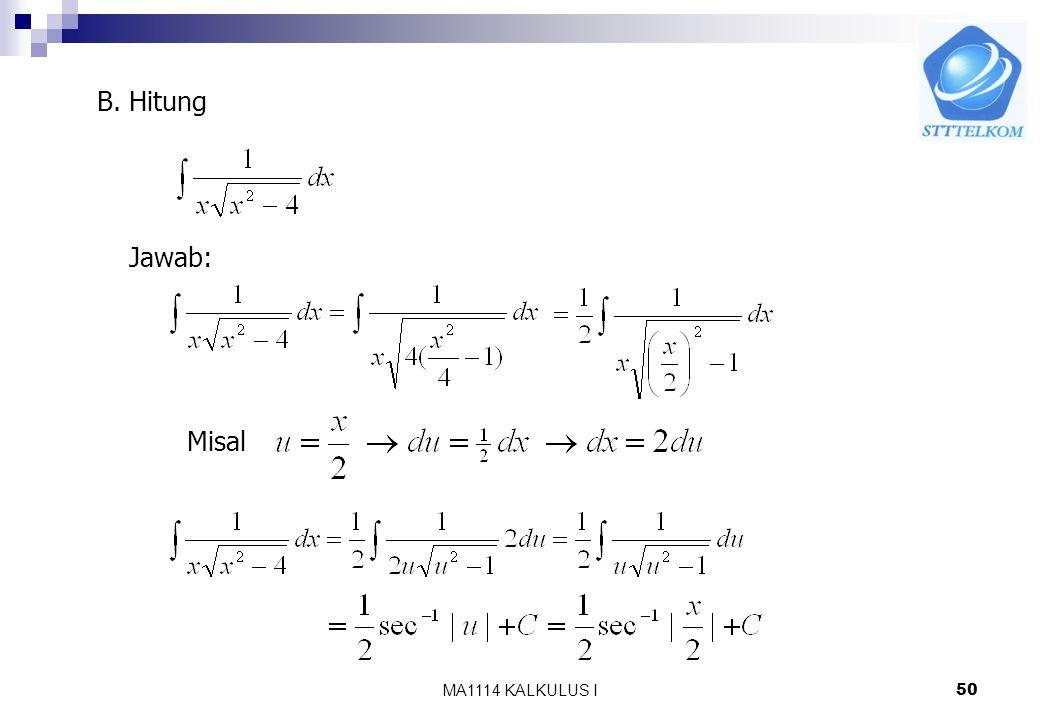 B. Hitung Jawab: Misal MA1114 KALKULUS I