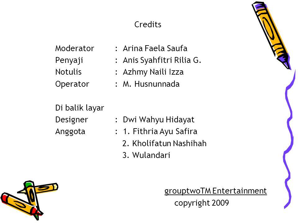 Credits Moderator : Arina Faela Saufa. Penyaji : Anis Syahfitri Rilia G. Notulis : Azhmy Naili Izza.