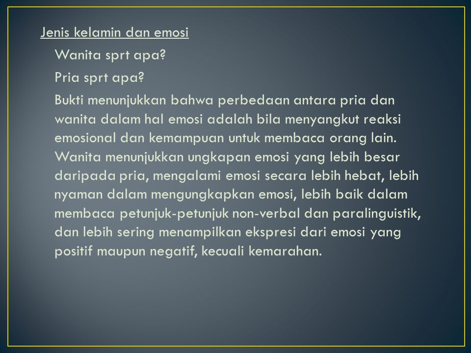 Batasan-batasan eksternal terhadap emosi, ada 2, yaitu :