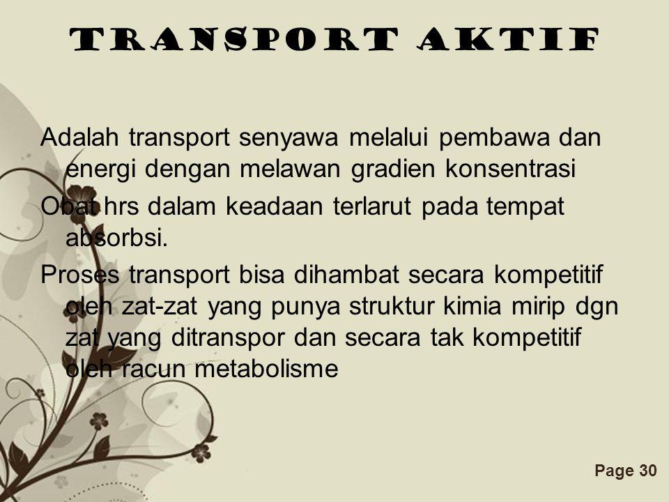Transport aktif Adalah transport senyawa melalui pembawa dan energi dengan melawan gradien konsentrasi.