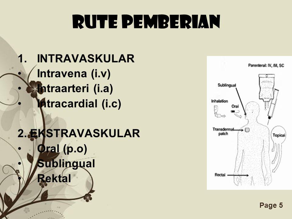 RUTE PEMBERIAN INTRAVASKULAR Intravena (i.v) Intraarteri (i.a)