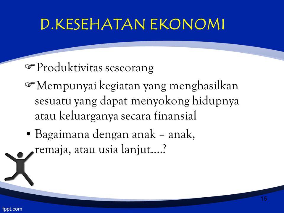 D.KESEHATAN EKONOMI Produktivitas seseorang