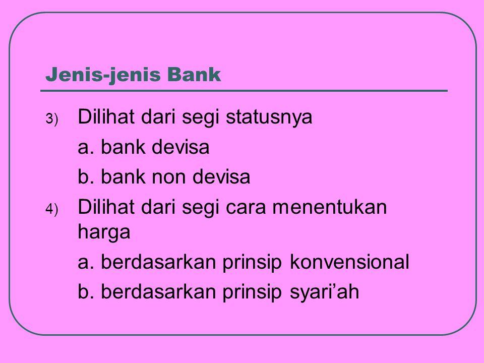 Dilihat dari segi statusnya a. bank devisa b. bank non devisa