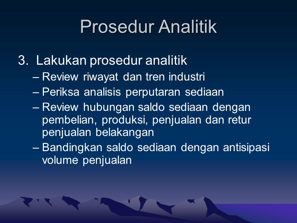 Prosedur Analitik 3. Lakukan prosedur analitik