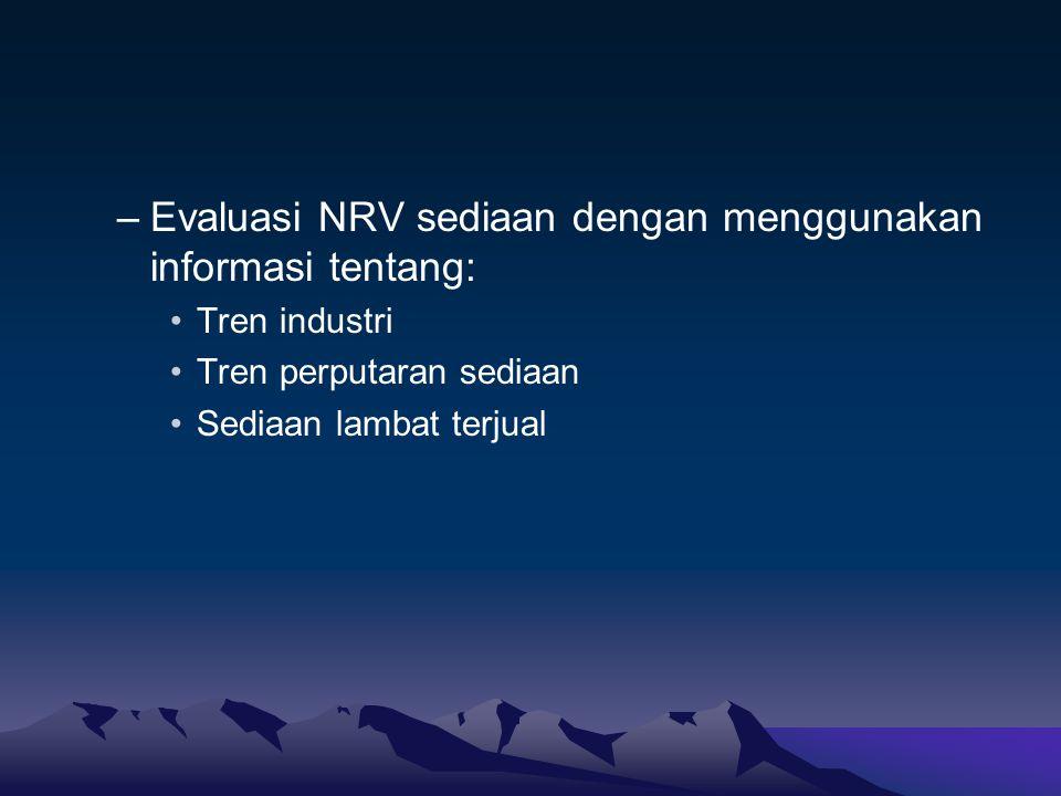 Evaluasi NRV sediaan dengan menggunakan informasi tentang: