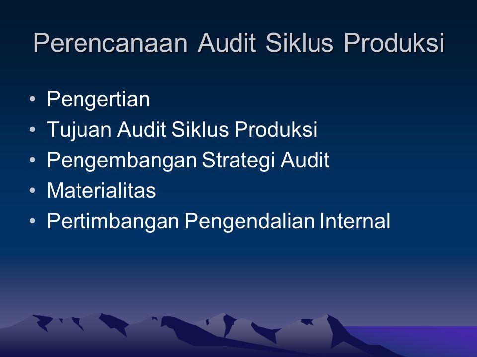 Perencanaan Audit Siklus Produksi