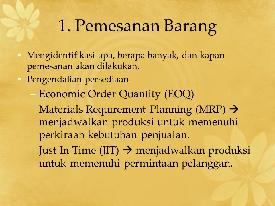 1. Pemesanan Barang Economic Order Quantity (EOQ)