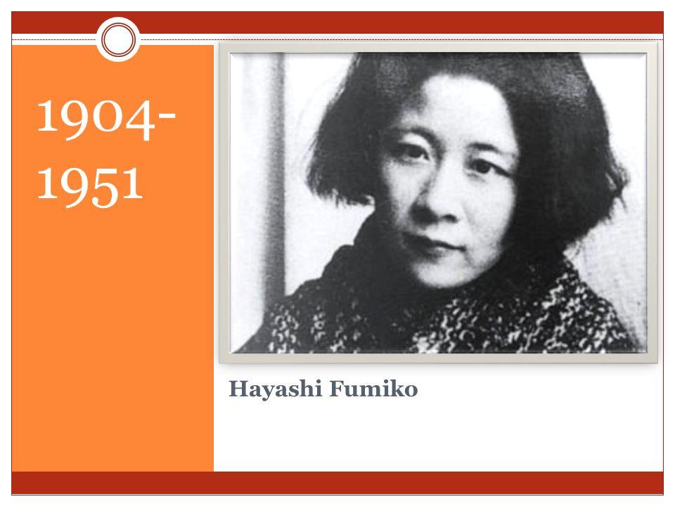 1904- 1951 Hayashi Fumiko
