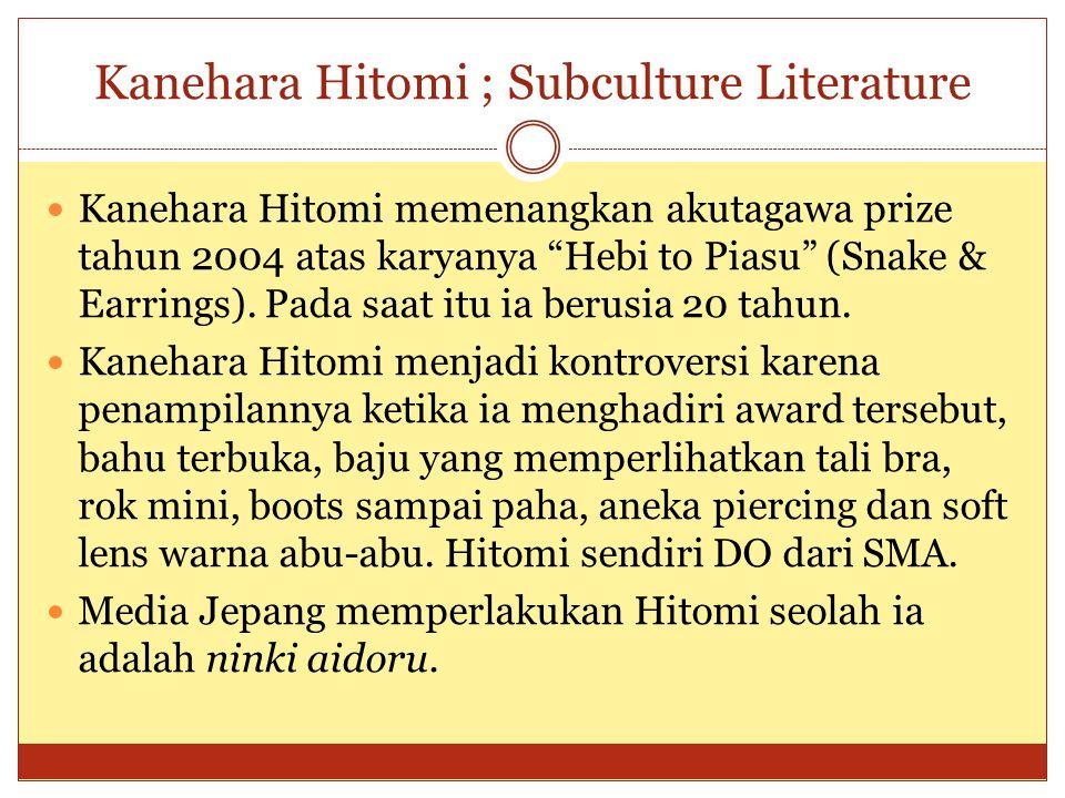 Kanehara Hitomi ; Subculture Literature