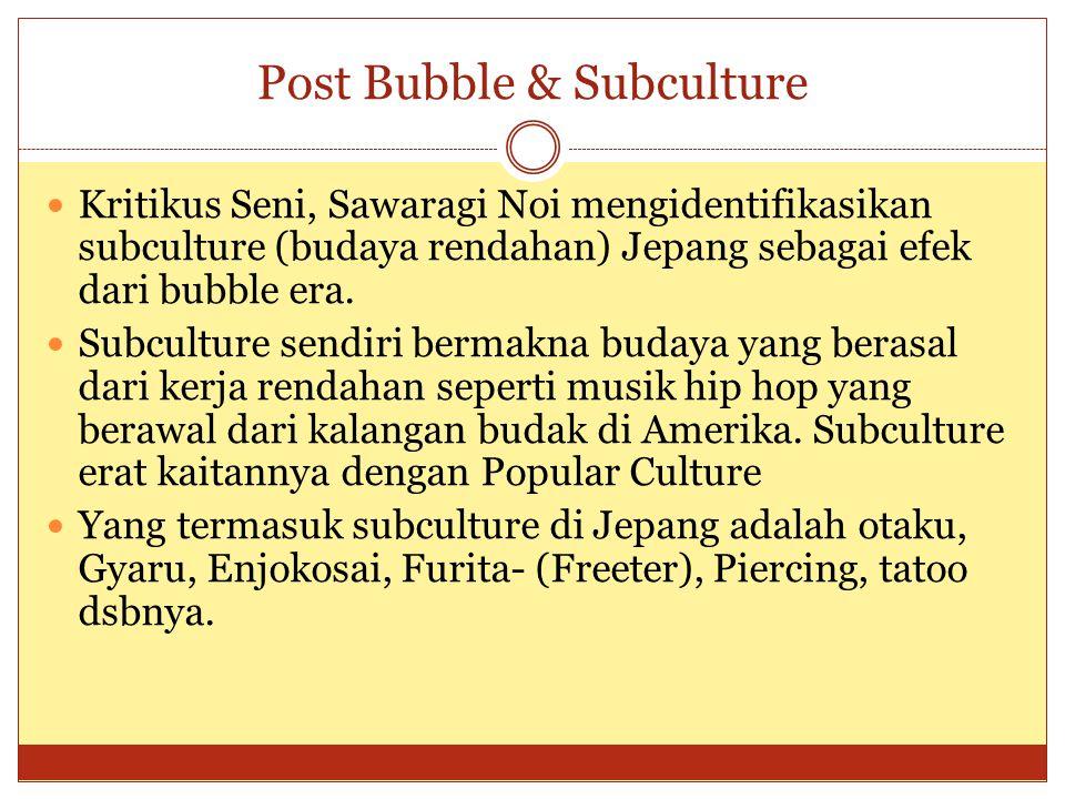 Post Bubble & Subculture