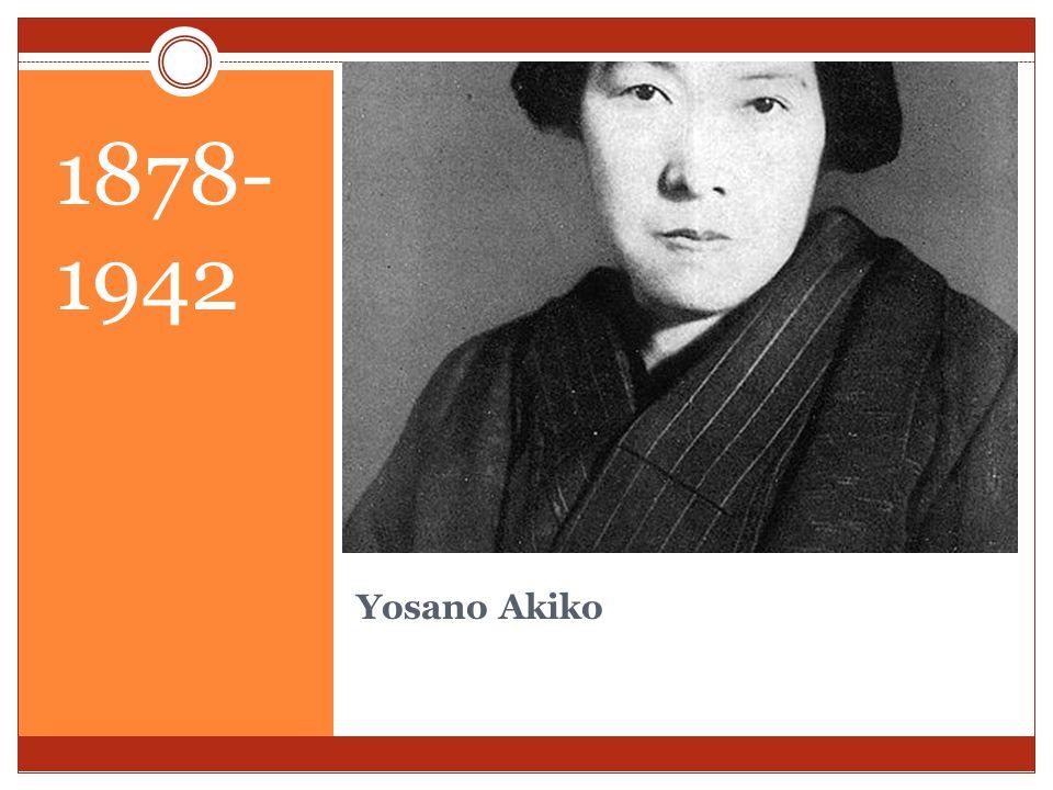 1878- 1942 Yosano Akiko