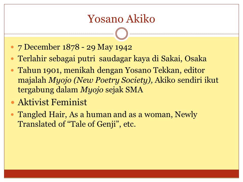 Yosano Akiko Aktivist Feminist 7 December 1878 - 29 May 1942
