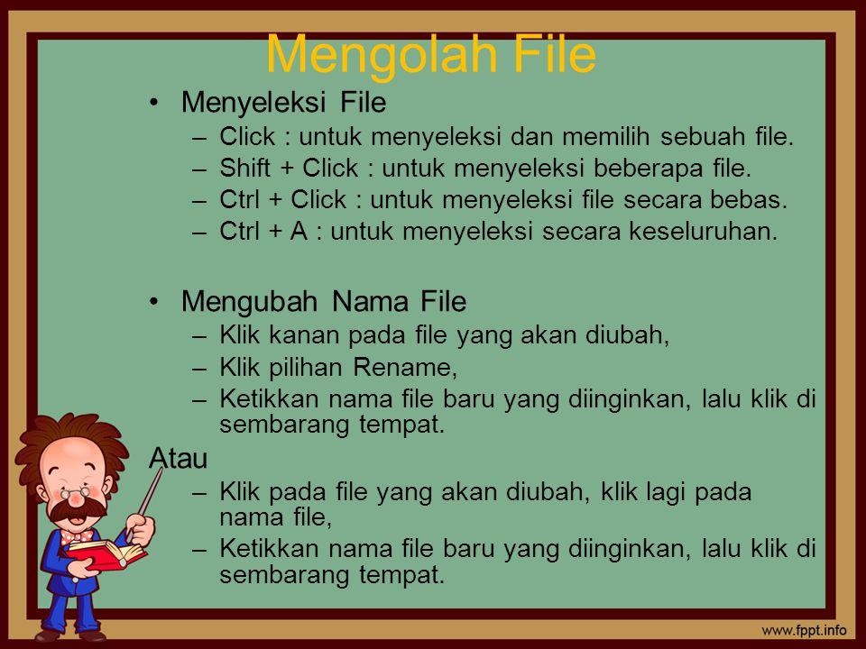 Mengolah File Menyeleksi File Mengubah Nama File Atau