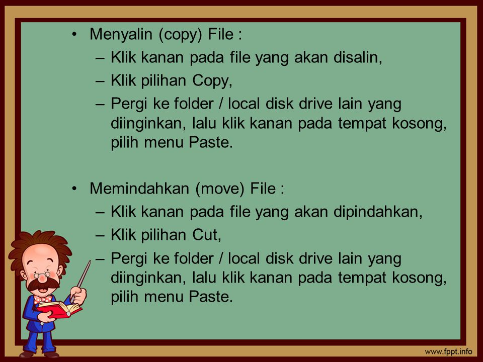 Menyalin (copy) File : Klik kanan pada file yang akan disalin, Klik pilihan Copy,