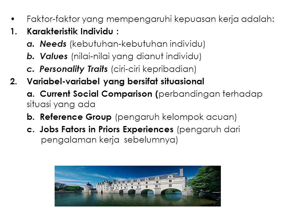 Faktor-faktor yang mempengaruhi kepuasan kerja adalah: