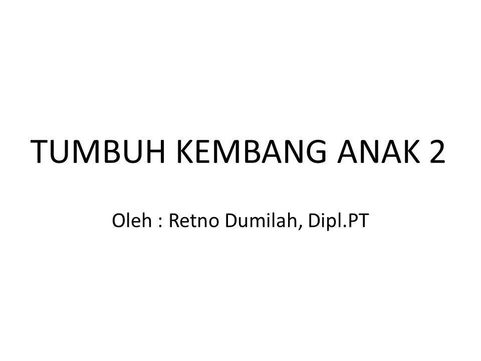 Oleh : Retno Dumilah, Dipl.PT