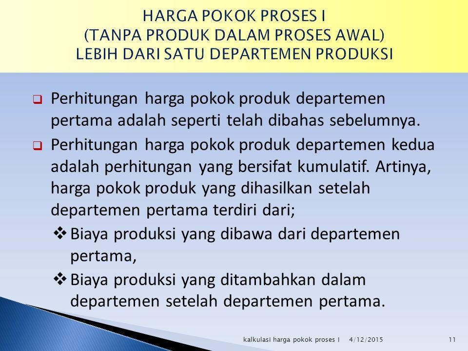 Biaya produksi yang dibawa dari departemen pertama,