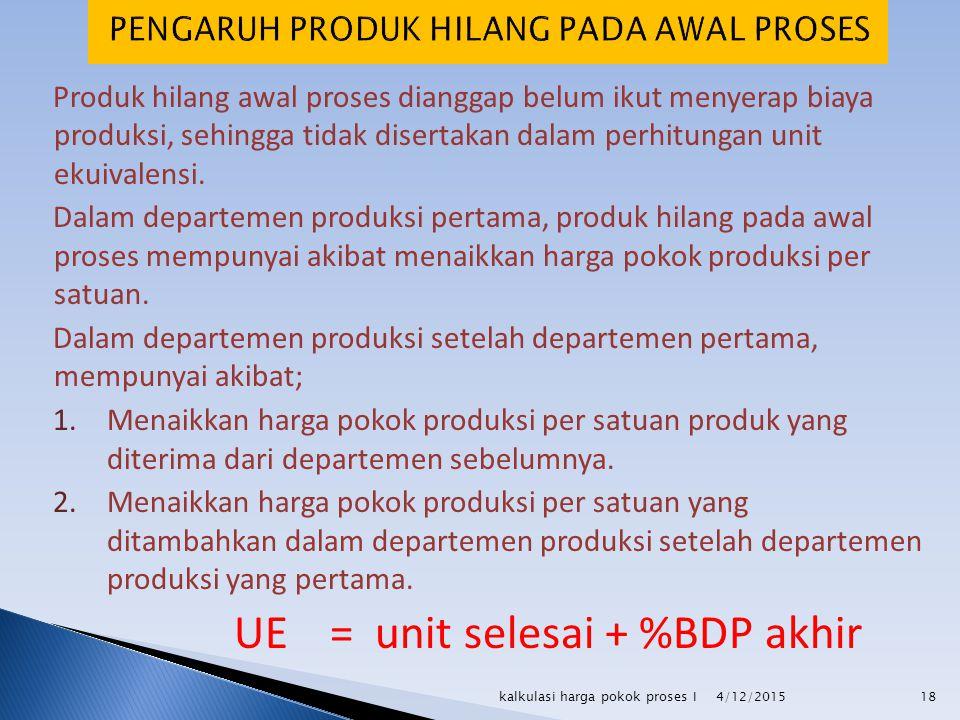 UE = unit selesai + %BDP akhir