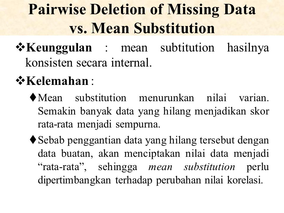 Pairwise Deletion of Missing Data vs. Mean Substitution