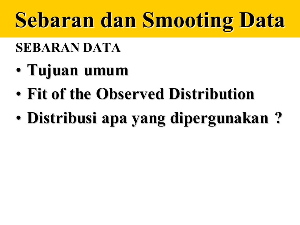 Sebaran dan Smooting Data