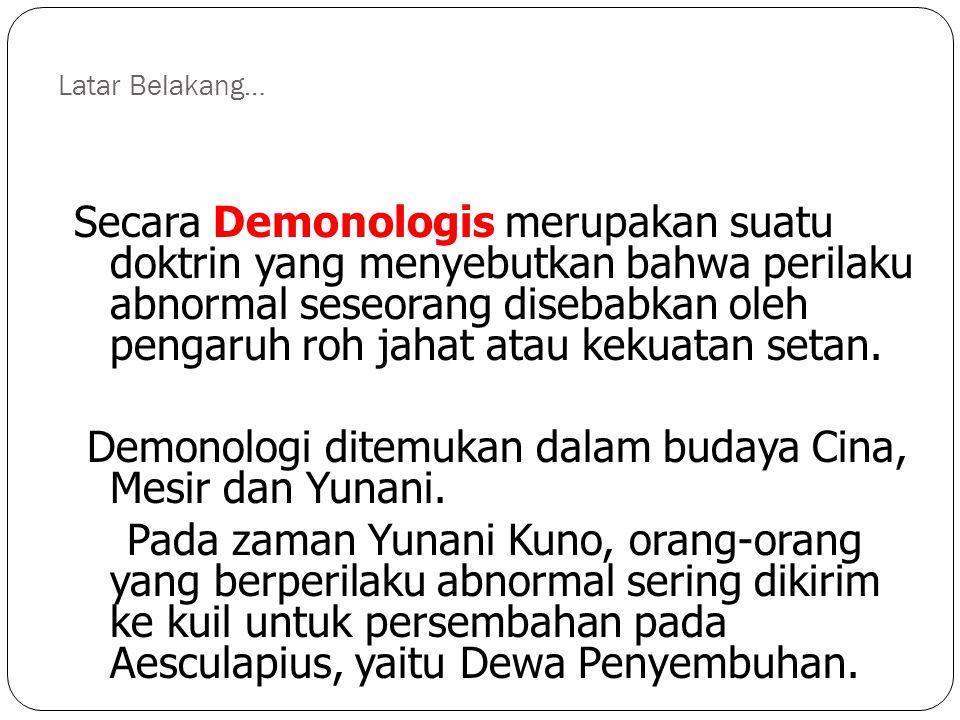 Demonologi ditemukan dalam budaya Cina, Mesir dan Yunani.