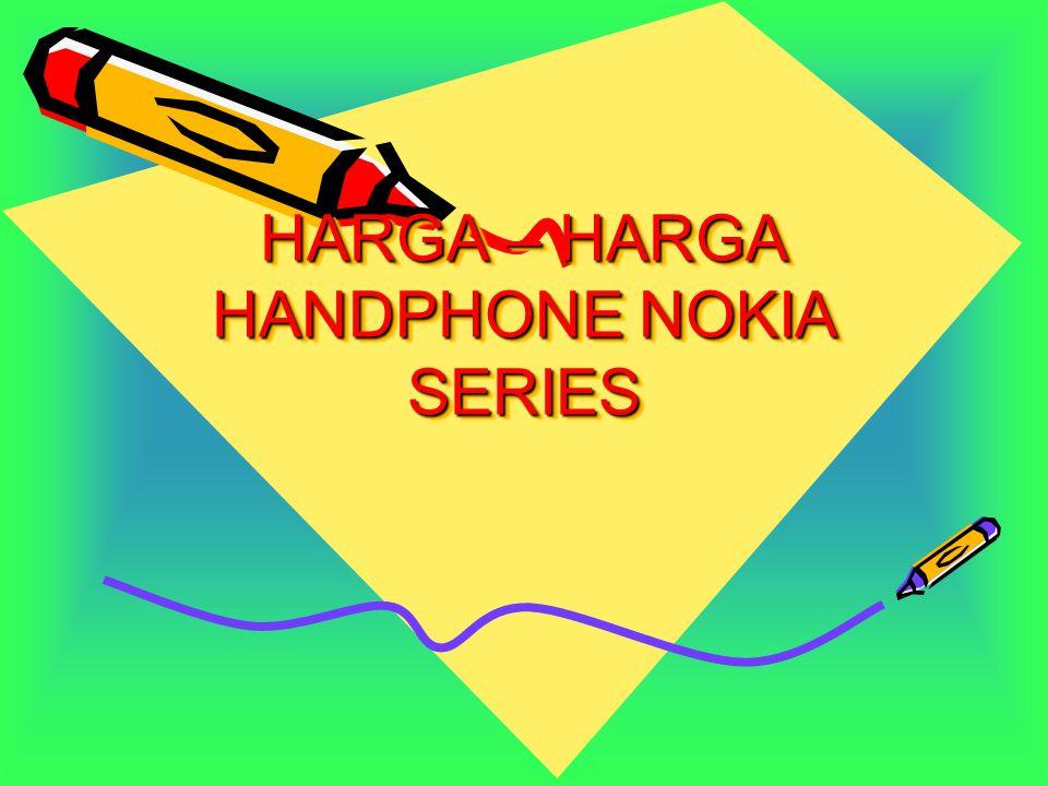 HARGA – HARGA HANDPHONE NOKIA SERIES