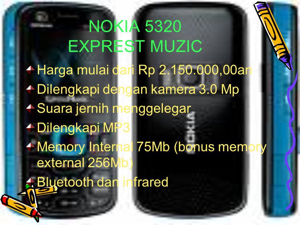 NOKIA 5320 EXPREST MUZIC Harga mulai dari Rp 2.150.000,00an