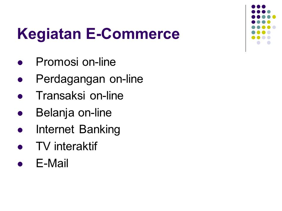Kegiatan E-Commerce Promosi on-line Perdagangan on-line