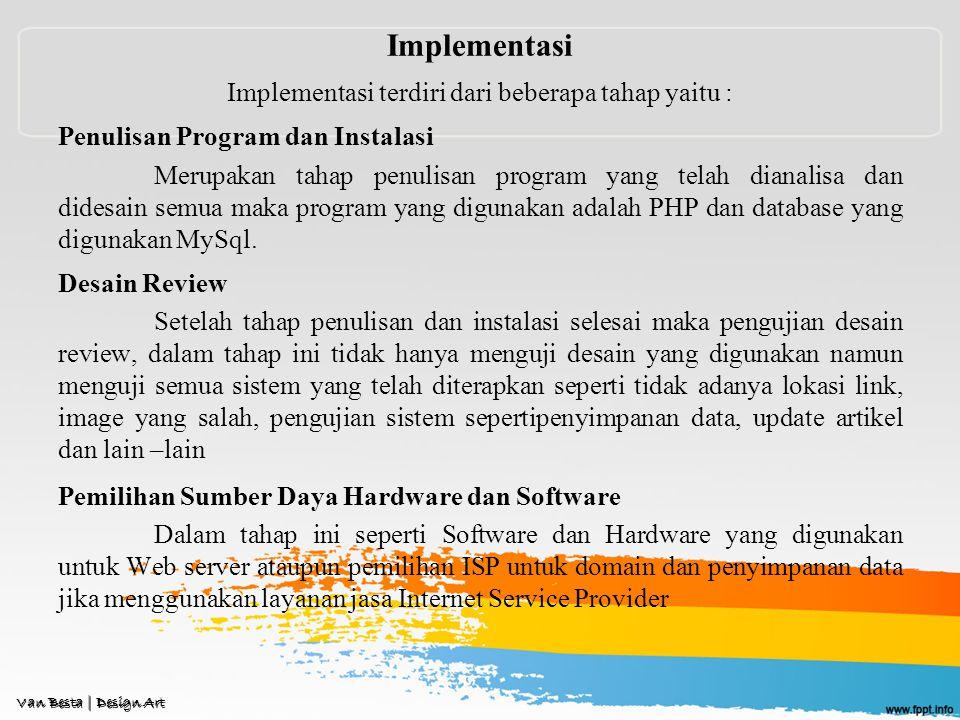 Implementasi terdiri dari beberapa tahap yaitu :