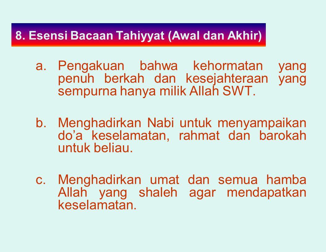 8. Esensi Bacaan Tahiyyat (Awal dan Akhir)