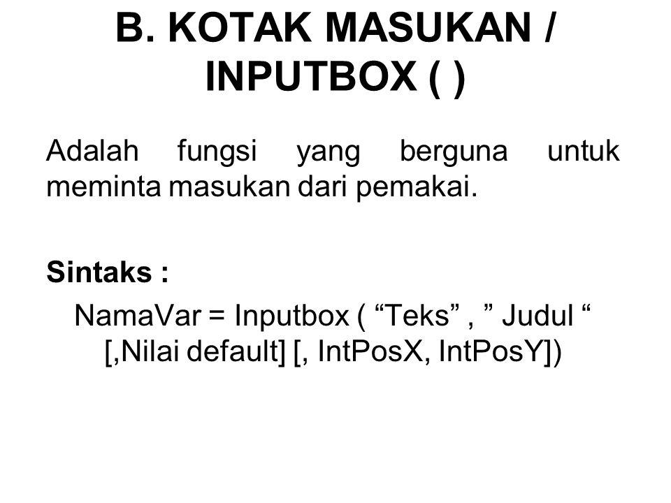 B. KOTAK MASUKAN / INPUTBOX ( )
