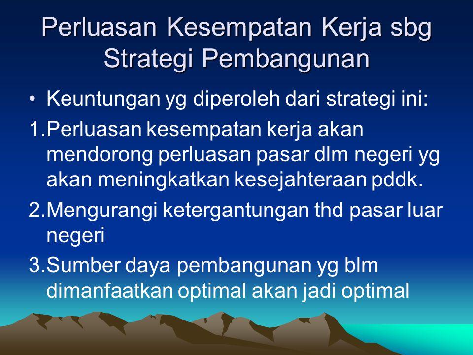 Perluasan Kesempatan Kerja sbg Strategi Pembangunan